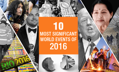 The 10 Most Significant World Events in 2016