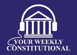 Your Weekly Constitutional
